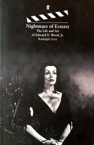 9780571176113: Nightmare of Ecstasy- The Life and Art of Edward D. Wood, Jr.