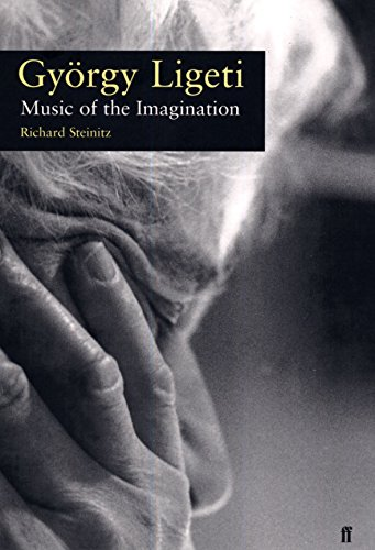 9780571176311: Gyorgy Ligeti: Music and Imagination