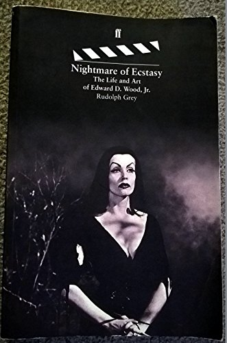 Nightmare of Ecstasy: Life and Art of Edward D. Wood (0571176712) by Grey, Rudolph; Wood Jr, Edward D.