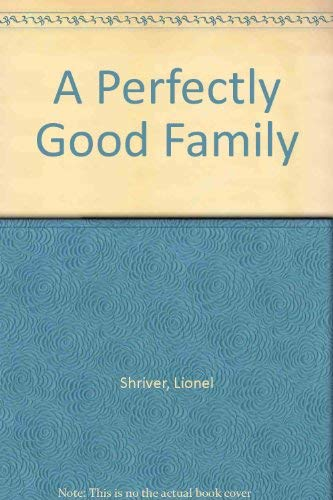 9780571177370: A Perfectly Good Family