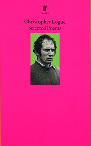 9780571177615: Selected Poems of Christopher Logue