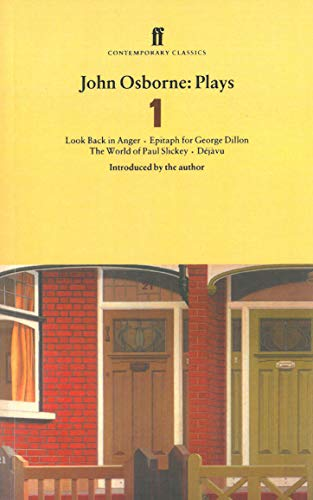 9780571177660: John Osbsorne Plays V1: Look Back in Anger; Epitaph for George Dillon; The World of Paul Slickey; Dejavu (Faber Contemporary Classics): Look Back in ... AND The World of Paul Slickey AND Dejavu v. 1