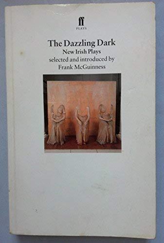 9780571177707: The Dazzling Dark: New Irish Plays