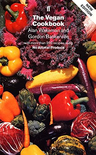 The Vegan Cookbook: Over 200 Recipes All: Alan Wakeman, Gordon