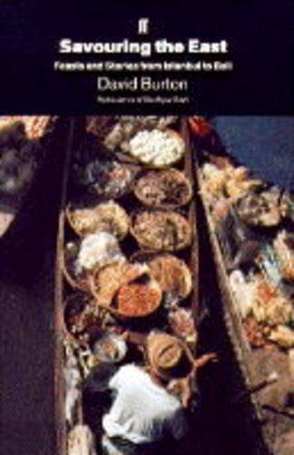9780571178100: Savouring the East: Feasts and Stories from Istanbul to Bali