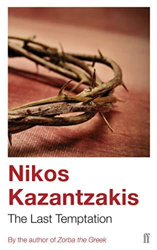 The Last Temptation: Nikos Kazantzakis