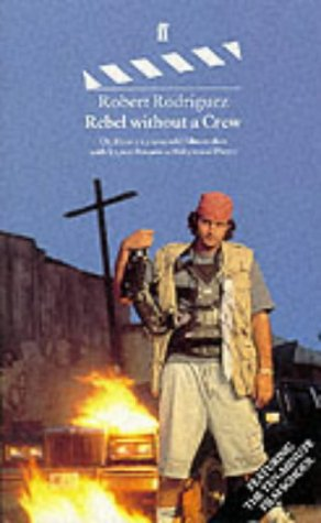 9780571178919: Rebel without a Crew: Or, How a 23 Year-old Film-maker with 7, 000 Dollars Became a Hollywood Player