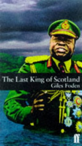 The Last King of Scotland: Foden, Giles - RARE FIRST PRINTING