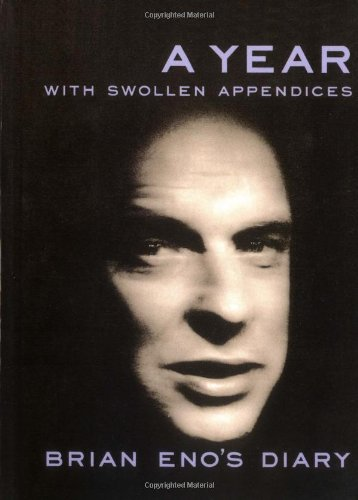 9780571179954: A Year With Swollen Appendices: Brian Eno's Diary