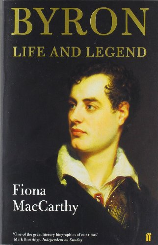 9780571179978: Byron: Life and Legend