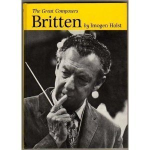 The Great Composers : Britten.: Imogen Holst.