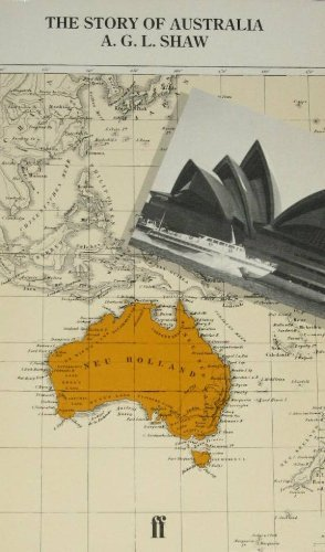 The Story of Australia: Shaw, A.G.L