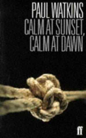 Calm at Sunset, Calm at Dawn: Watkins, Paul