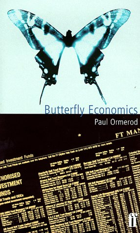 Butterfly Economics: A New General Theory of Social and Economic Behavior: Ormerod, Paul