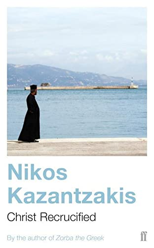 Christ Recrucified: Kazantzakis, Nikos