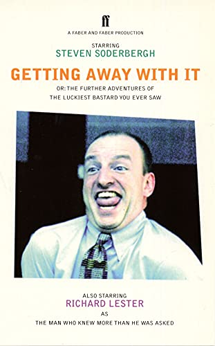 Getting Away With It: Or: The Further: Lester, Richard, Soderbergh,