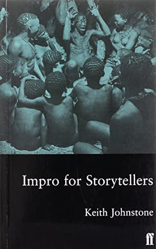 9780571190997: Impro for Storytellers: Theatresports and the Art of Making Things Happen