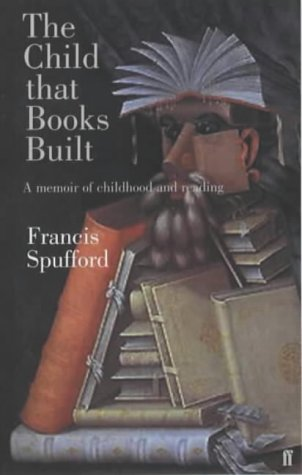 9780571191321: The Child That Books Built