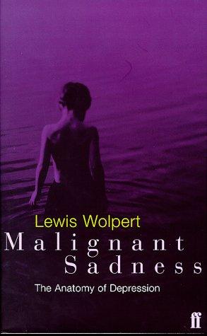 9780571191727: Malignant Sadness: The Anatomy of Depression