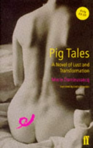 9780571191864: Pig Tales: A Novel of Lust and Transformation