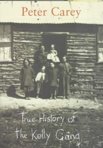True History of the Kelly Gang-SIGNED FIRST PRINTING: Carey, Peter