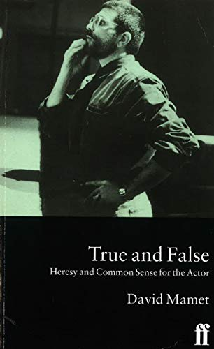 9780571192618: True and False: Heresy and Common Sense for the Actor