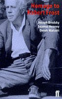 A Homage to Robert Frost: Essays on: Brodsky/Heaney/Walcott