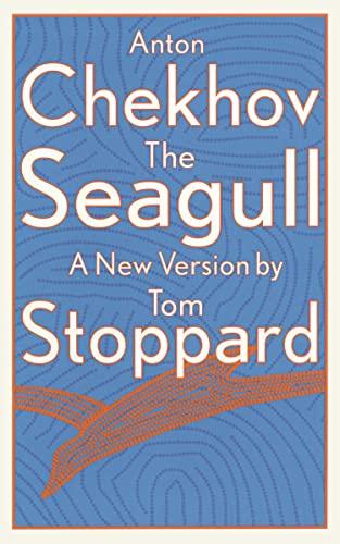 The Seagull: Chekhov, Anton, Stoppard,