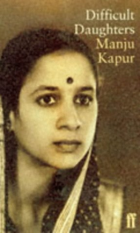 Difficult Daughters: Manju Kapur
