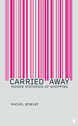 9780571193073: Carried Away: The Invention of Modern Shopping
