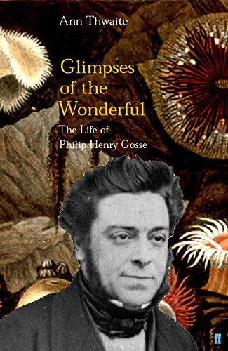 Glimpses of the Wonderful: The Life of Philip Henry Gosse ( SIGNED COPY WITH SIGNED CARD INCLUDED )