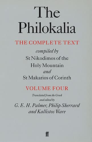 9780571193820: The Philokalia Vol 4: The Complete Text Compiled by St.Nikodimos of the Holy Mountain and St.Makarios of Corinth