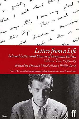 Letters from a Life Vol 2: 1939-45: Britten, Benjamin