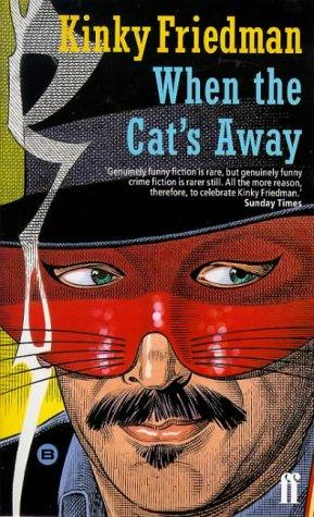 When the Cat's Away: Friedman, Kinky