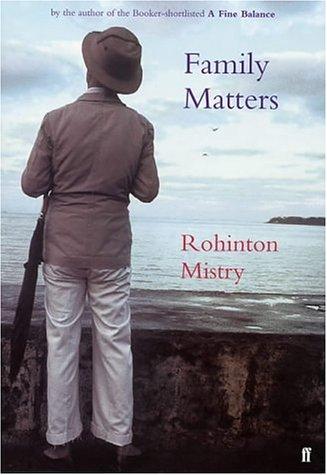 Family matters / Rohinton Mistry: Mistry, Rohinton (1952-)