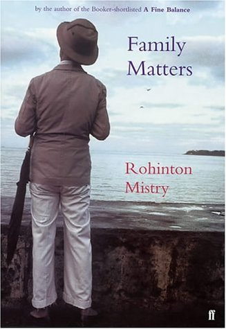 Family Matters: Mistry, Rohinton.
