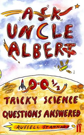 9780571194360: Ask Uncle Albert: 100 1/2 Tricky Science Questions Answered