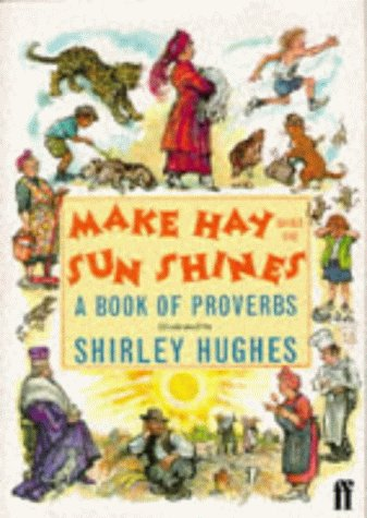 9780571194391: Make Hay While the Sun Shines: Book of Proverbs