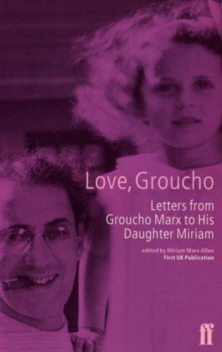 9780571194407: Love, Groucho: Letters from Groucho Marx to His Daughter Miriam