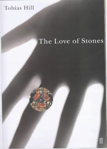 The Love of Stones: Hill, Tobias