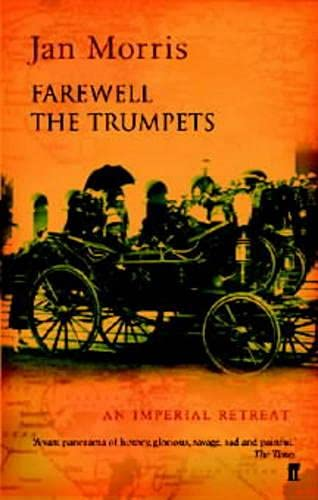 9780571194681: Farewell the Trumpets: An Imperial Retreat (Pax Britannica)