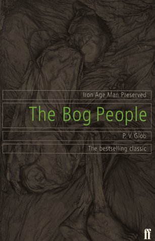 9780571194698: The Bog People: Iron Age Man Preserved