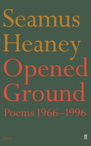 Opened Ground: Poems, 1966-96 (Faber Poetry): Seamus Heaney