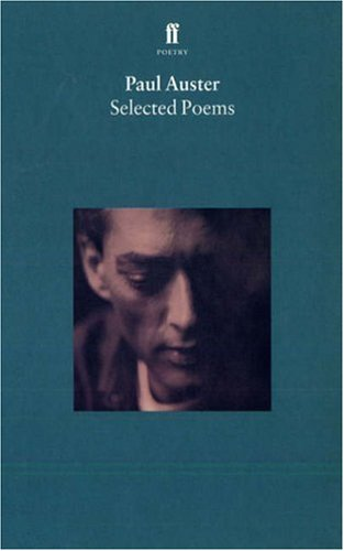 9780571195091: Selected Poems of Paul Auster (Faber Poetry)
