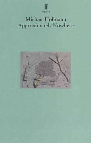 9780571195244: Approximately Nowhere: Poems (Faber Poetry)