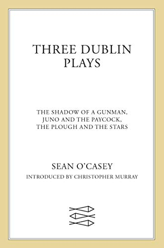 """9780571195527: Three Dublin Plays: """"Shadow of a Gunman"""", """"Juno and the Paycock"""" and """"Plough and the Stars"""""""