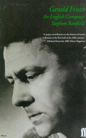 Gerald Finzi: An English Composer: BANFIELD, Stephen