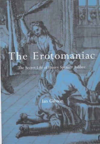 9780571196197: The Erotomaniac: The Secret Life of Henry Spencer Ashbee