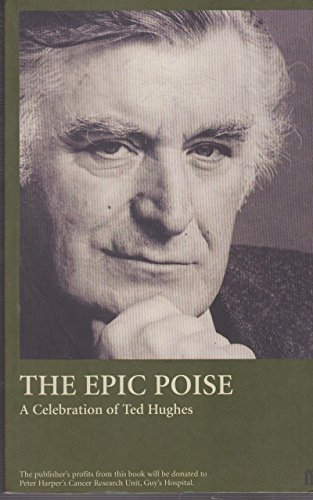 9780571196869: The Epic Poise: A Celebration of Ted Hughes