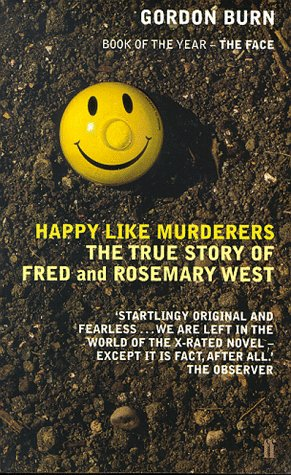 9780571197200: Happy Like Murderers: The True Story of Fred and Rosemary West